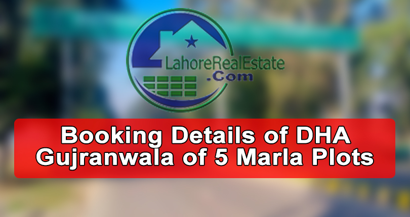 Booking Details of DHA Gujranwala of 5 Marla Plots