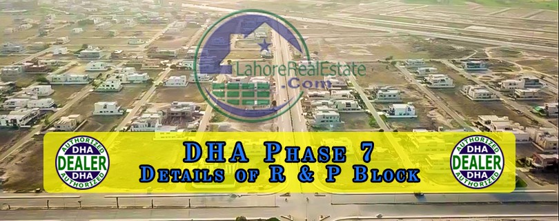 DHA Phase 7 Lahore R and P Block Investment and Price Comparison