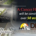 Cancer Hospital will be Constructed over 50 Acres Land in DHA Bahawalpur