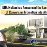 DHA Multan has Announced the Last the Date of Conversion Intimation into Allocation